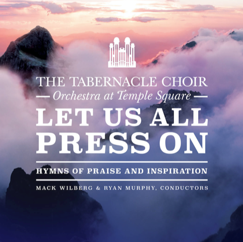 """""""Let Us All Press On"""" is an album by the Tabernacle Choir and Orchestra at Temple Square."""