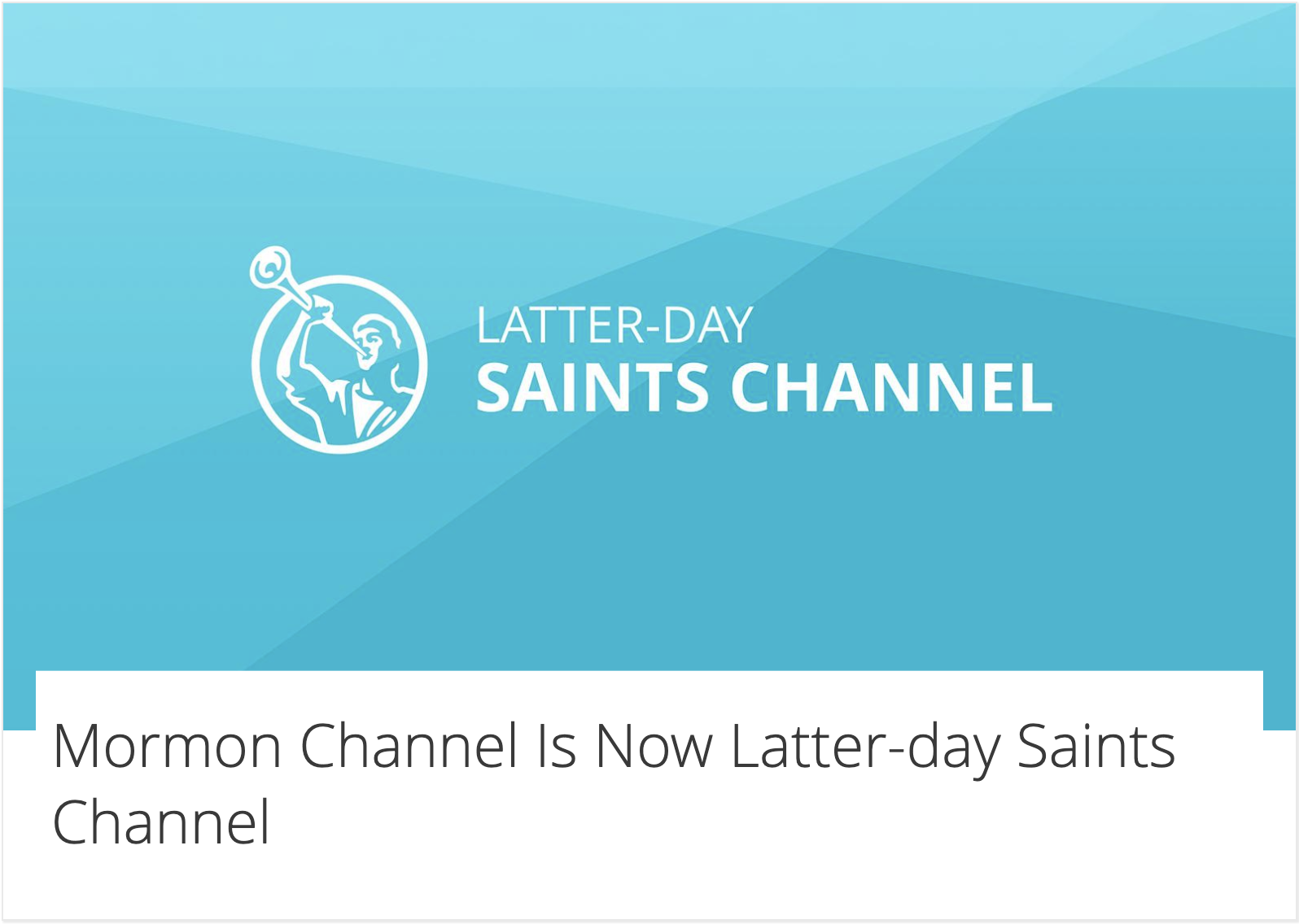 A look at the new name for media channel formerly known as Mormon Channel. The channel changed its name to Latter-day Saint Channel on Wednesday, Sept. 18, 2019.
