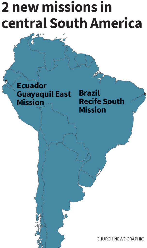 New missions for 2020 will be the Ecuador Quayaquil East Mission and the Brazil Recife South Mission.