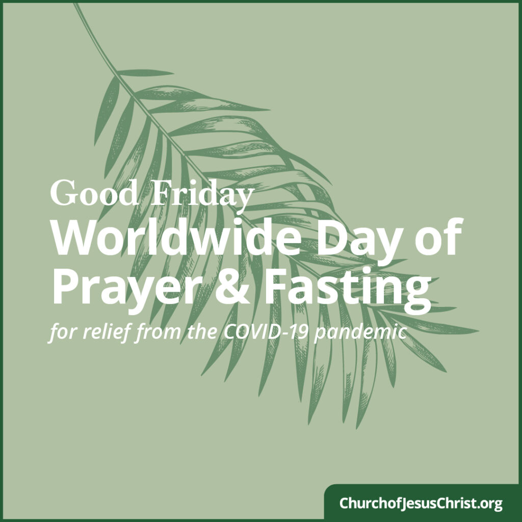 President Russell M. Nelson's invitation for a worldwide Good Friday fast.