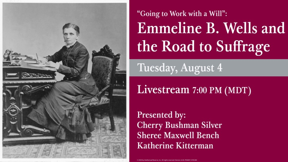 """Going to Work With a Will: Emmeline B. Wells and the Road to Suffrage"" will be streamed live on the Church History Museum's Facebook page on Tuesday, Aug. 4, at 7 p.m. MDT."