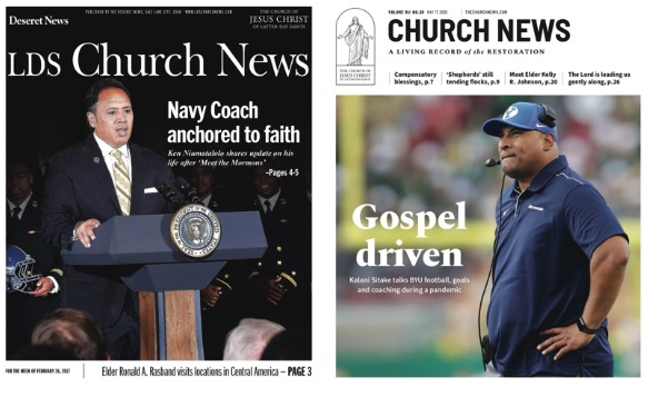 Navy head coach Ken Niumatalolo and BYU head coach Kalani Sitake were both featured on covers of the Church News — Niumatalolo in February 2017 and Sitake in May 2020.