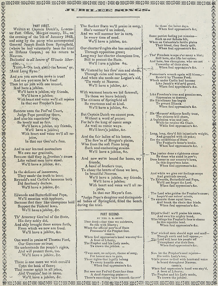 Joseph Smith commissioned this broadside of songs commemorating his legal victory in Springfield, Illinois. He personally distributed copies of the songs at a party held Jan. 18, 1843, to celebrate his release.