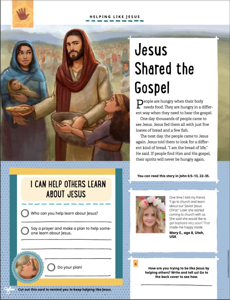 In 2021, the Friend magazine will feature examples from the life of Christ and how he served others while encouraging children to follow His example.