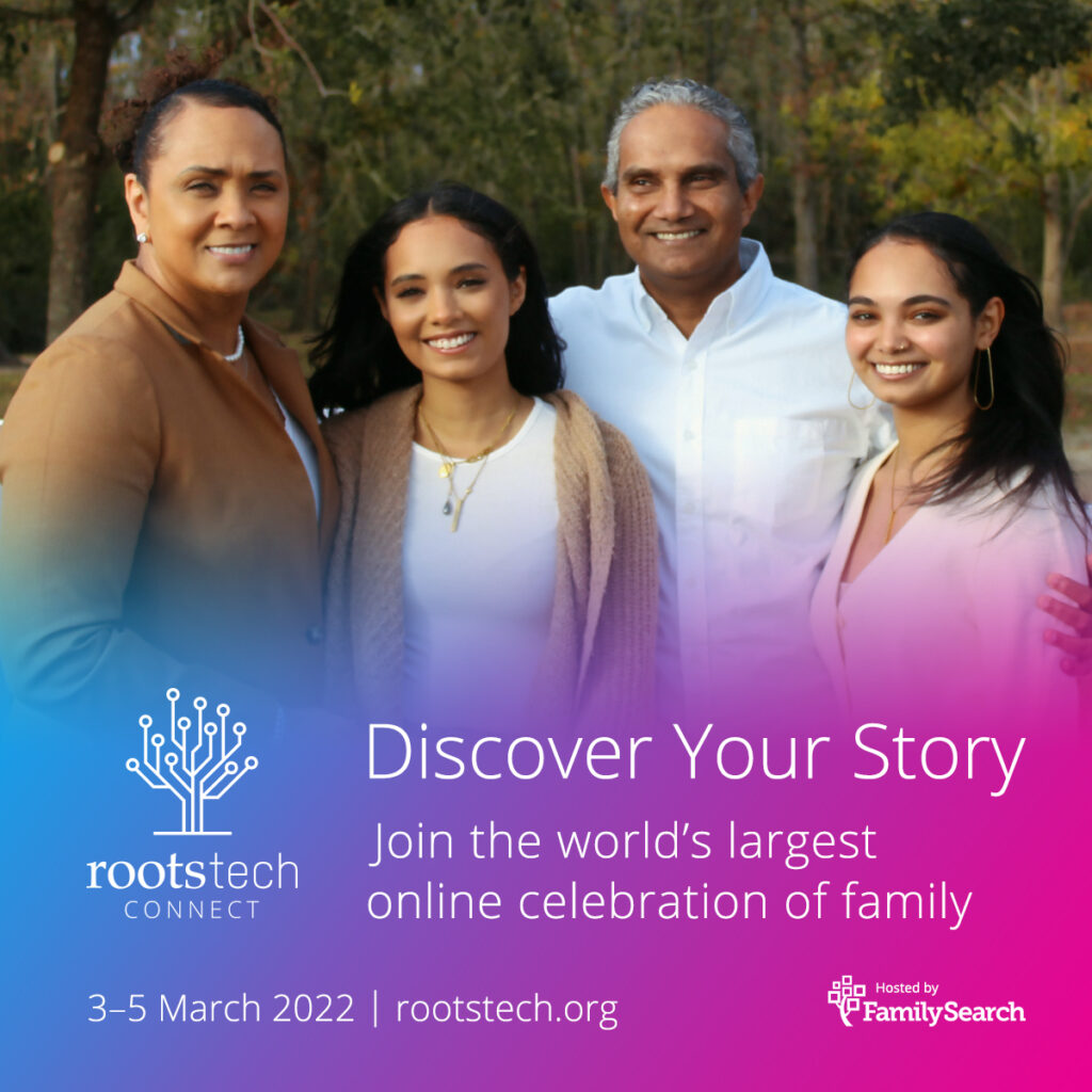 FamilySearch announced RootsTech Connect 2022 will take place on March 3–5, 2022, as a fully virtual family history event.