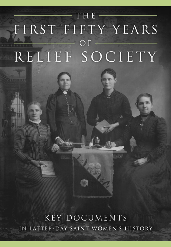 """The book cover of """"The First Fifty Years of Relief Society: Key Documents in Latter-day Saint Women's History."""""""